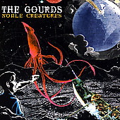 The Gourds: Noble Creatures