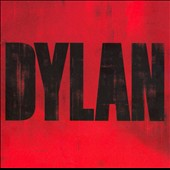 Bob Dylan: Dylan [2007 Single Disc]