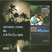 Arthur Lyman: Llikai/At the Port of Los Angeles