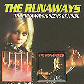 The Runaways: The Runaways/Queens of Noise