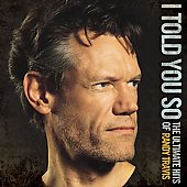 Randy Travis (Country): I Told You So: The Ultimate Hits of Randy Travis