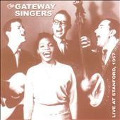 The Gateway Singers (Folk): Live at Stanford, 1957