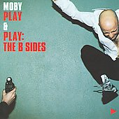 Moby: Play/Play: The B Sides