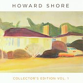 Howard Shore (Composer): Howard Shore Collector's Edition, Vol. 1