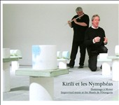 Kirili et les Nympheas - Hommage &#224; Monet [CD + DVD]