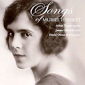 Ailish Tynan/David Owen Norris (Piano)/James Gilchrist (Tenor Vocal): Songs of Muriel Herbert