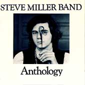 Steve Miller Band (Guitar): Anthology