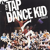 Original Broadway Cast: The Tap Dance Kid [Broadway Cast Recording]