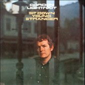 Gordon Lightfoot: Sit Down Young Stranger