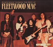 Fleetwood Mac: Black Magic Woman: The Best of Fleetwood Mac