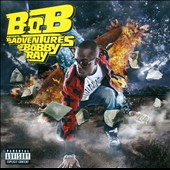 B.o.B: B.o.B Presents: The Adventures of Bobby Ray [PA]