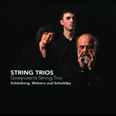 Sch&ouml;nberg, Webern, Schnittke: String Trios / Goeyvaerts Trio
