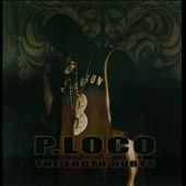 P. Loco: The  Truth Hurts
