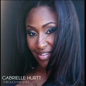 Gabrielle Hurtt: Through My Eyes