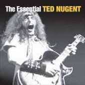Ted Nugent: The Essential Ted Nugent
