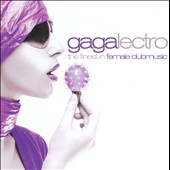 Various Artists: Gagalectro: The Finest In Female Clubmusic