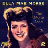 Ella Mae Morse: Morse Code [Collection]