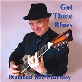 Diamond Dac Charnley: Got These Blues