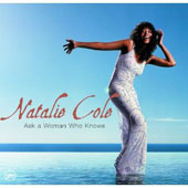 Natalie Cole: Ask a Woman Who Knows