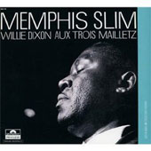 Memphis Slim/Willie Dixon: Aux Trois Mailletz
