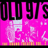 Old 97's: The Grand Theatre, Vol. 2 [Digipak]