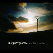 Krowhaven: Gone Like Yesterday [Digipak]