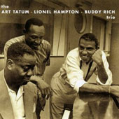 Lionel Hampton/Art Tatum/Buddy Rich: Art Tatum Lionel Hampton Buddy Rich Trio