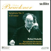 Bruckner: Symphony No. 3 in D minor / Rafael Kubelik