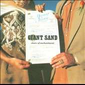 Giant Sand: Chore of Enchantment [25th Anniversary Edition] [Digipak]