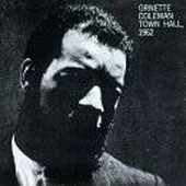 Ornette Coleman: Town Hall Concert 1962