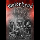 Motörhead: The World Is Ours, Vol. 1: Everywhere Further Than Everyplace Else [DVD]