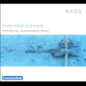 Three Haikei and More / Makko Goto, koto; Jeremias Schwarzer, recorder
