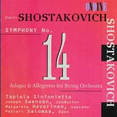 Shostakovich: Symphony no 14 / Swensen, Haverinen, Salomaa