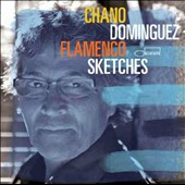 Chano Domínguez: Flamenco Sketches *