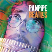 Various Artists: Pan Pipe Beatles: 19 Haunting Hits