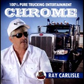 Ray Carlisle (Comedian): Chrome