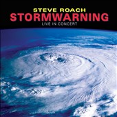 Steve Roach: Stormwarning: Live in Concert [Digipak]