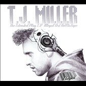 T.J. Miller: The Extended Play EP [EP] [Digipak]
