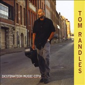 Tom Randles: Destination Music City