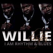 Willie Clayton: I Am Rhythm & Blues [Digipak]