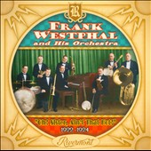 Frank Westphal & His Orchestra: Oh! Sister, Ain't That Hot! 1922-1924