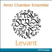 Levant - Chamber music by Glazunov, Prokofiev, Gurdjieff, Hartmann, Tajcevic et al. / Amici Chamber Ensemble