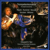 Trumpet Concertos by Haydn, Hummel, Neruda, Kreutzer, Millares / Edward Tarr, trumpet