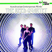 Scandinavian Contemporary Works / The Reed Quartet