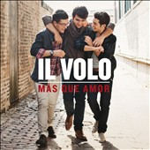 Il Volo (Italy): M&#225;s Que Amor *