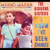 The Giddens Sisters: I Know I've Been Changed [Digipak]