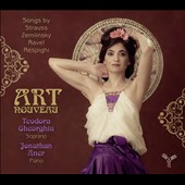Strauss, Zemlinsky, Ravel, Respighi: Art Nouveau - Lieder & Melodies; Teodora Gheorghiu, soprano; Jonathan Aner, piano