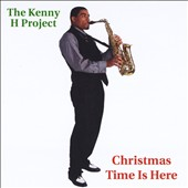 Kenny H Project: Christmas Time Is Here