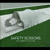 Safety Scissors: In a Manner of Sleeping [Digipak] *