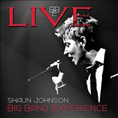 Shaun Johnson/Shaun Johnson Big Band Experience: Live